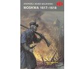 Szczegóły książki MOSKWA 1617-1618 (HISTORYCZNE BITWY)