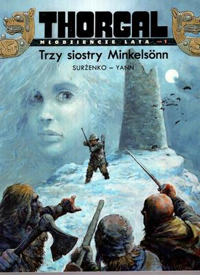 THORGAL MŁODZIEŃCZE LATA - TOM 1 - TRZY SIOSTRY MINKELSONN