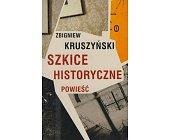 Szczegóły książki SZKICE HISTORYCZNE - POWIEŚĆ