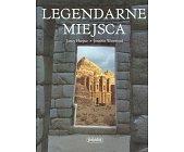 Szczegóły książki LEGENDARNE MIEJSCA