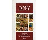 Szczegóły książki IKONY. IKONY RÓŻNYCH KRĘGÓW KULTUROWYCH OD VI W. PO CZASY WSPÓŁCZESNE