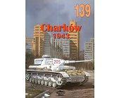 Szczegóły książki CHARKÓW 1943 (NR 139)