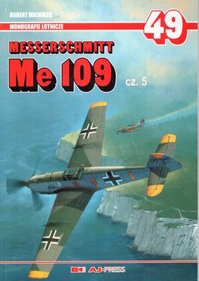 MESSERSCHMITT ME 109 - CZ. 5 - MONOGRAFIE LOTNICZE NR 49