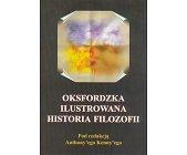 Szczegóły książki OKSFORDZKA ILUSTROWANA HISTORIA FILOZOFII