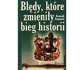 Szczegóły książki BŁĘDY, KTÓRE ZMIENIŁY BIEG HISTORII