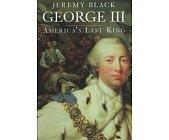 Szczegóły książki GEORGE III: AMERICA'S LAST KING
