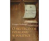 Szczegóły książki O SKUTECZNYM DZIAŁANIU W POLITYCE