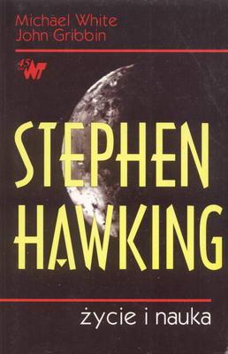 STEPHEN HAWKING - ŻYCIE I NAUKA