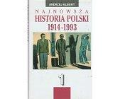Szczegóły książki NAJNOWSZA HISTORIA POLSKI 1914 - 1993