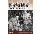 Szczegóły książki NATIVE AMERICAN CODE TALKER IN WORLD WAR II (OSPREY PUBLISHING)