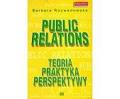 Szczegóły książki PUBLIC RELATIONS - TEORIA, PRAKTYKA, PERSPEKTYWY