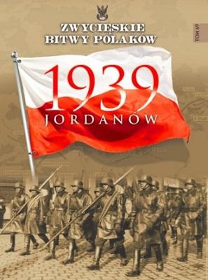 JORDANÓW 1939 (ZWYCIĘSKIE BITWY POLAKÓW, TOM 69)