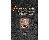 Szczegóły książki Z BADAŃ NAD KSIĄŻKĄ I KSIĘGOZBIORAMI HISTORYCZNYMI