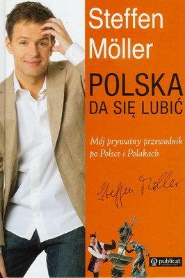 POLSKA DA SIĘ LUBIĆ - MÓJ PRYWATNY PRZEWODNIK PO POLSCE I POLAKACH