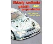 Szczegóły książki UKŁADY ZASILANIA GAZEM PROPAN - BUTAN