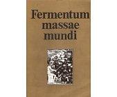 Szczegóły książki FERMENTUM MASSAE MUNDI
