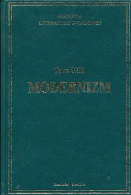 HISTORIA LITERATURY ŚWIATOWEJ - TOM 8 - MODERNIZM