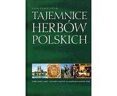 Szczegóły książki TAJEMNICE HERBÓW POLSKICH