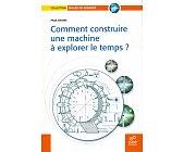 Szczegóły książki COMMENT CONSTRUIRE UNE MACHINE A EXPLORER LE TEMPS?