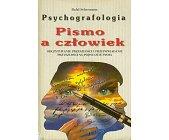 Szczegóły książki PSYCHOGRAFOLOGIA - PISMO A CZŁOWIEK