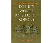 Szczegóły książki KOBIETY WOKÓŁ ANGIELSKIEJ KORONY