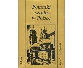 Szczegóły książki POMNIKI SZTUKI W POLSCE - TOM I - MAŁOPOLSKA