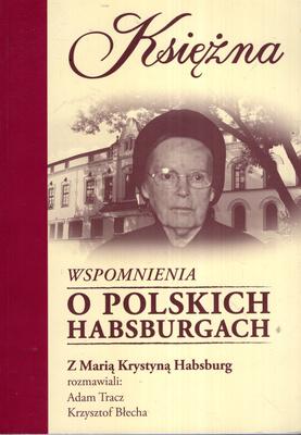 KSIĘŻNA. WSPOMNIENIA O POLSKICH HABSBURGACH