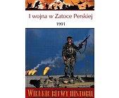 Szczegóły książki I WOJNA W ZATOCE PERSKIEJ 1991