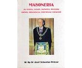 Szczegóły książki MASONERIA. JEJ ISTOTA, ZASADY, DĄŻNOŚCI, POCZĄTKI, ROZWÓJ, ORGANIZACJA, CEREMONIAŁ I DZIAŁANIE