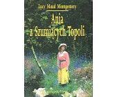 Szczegóły książki ANIA Z SZUMIĄCYCH TOPOL