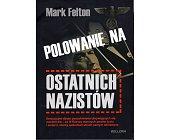 Szczegóły książki POLOWANIE NA OSTATNICH NAZISTÓW