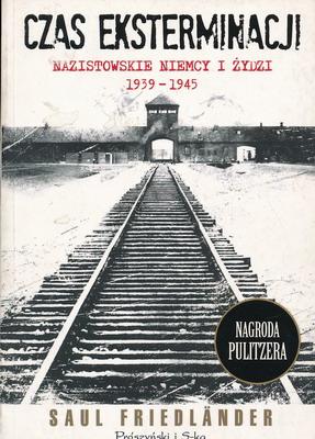 CZAS EKSTERMINACJI - NAZISTOWSKIE NIEMCY I ŻYDZI 1939-1945