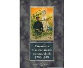 Szczegóły książki VARSAVIANA W KALENDARZACH WARSZAWSKICH 1795-1939