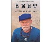 Szczegóły książki BERT - SZKIC DO PORTRETU WILLIAMA WHARTONA