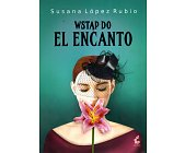 Szczegóły książki WSTĄP DO EL ENCANTO