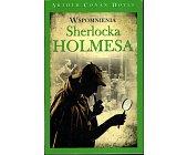Szczegóły książki WSPOMNIENIA SHERLOCKA HOLMESA