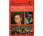 Szczegóły książki THE AMERICAN HERITAGE BOOK OF THE PRESIDENTS AND FAMOUS AMERICANS