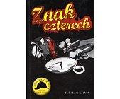 Szczegóły książki SHERLOCK HOLMES - ZNAK CZTERECH