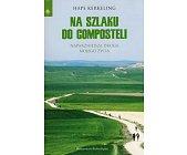 Szczegóły książki NA SZLAKU DO COMPOSTELI