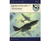 Szczegóły książki JAGDGESCHWADER 7 'NOWOTNY' (OSPREY AVIATION ELITE 29)