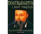 Szczegóły książki NOSTRADAMUS I NOWE TYSIĄCLECIE