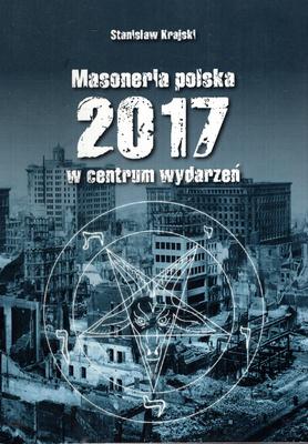 MASONERIA POLSKA 2017 - W CENTRUM WYDARZEŃ
