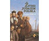 Szczegóły książki ŻYDZI, JUDAIZM, POLSKA
