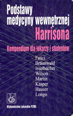 PODSTAWY MEDYCYNY WEWNĘTRZNEJ HARRISONA. KOMPENDIUM DLA LEKARZY I STUDENTÓW