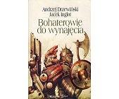 Szczegóły książki BOHATEROWIE DO WYNAJĘCIA