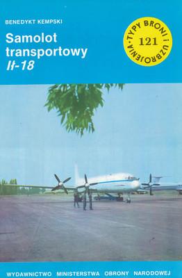 SAMOLOT TRANSPORTOWY IŁ-18 (TYPY BRONI I UZBROJENIA - ZESZYT 121)