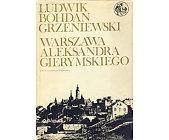 Szczegóły książki WARSZAWA ALEKSANDRA GIERYMSKIEGO