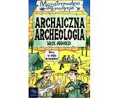 Szczegóły książki ARCHAICZNA ARCHEOLOGIA