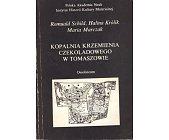 Szczegóły książki KOPALNIA KRZEMIENIA CZEKOLADOWEGO W TOMASZOWIE