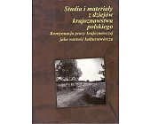 Szczegóły książki STUDIA I MATERIAŁY Z DZIEJÓW KRAJOZNAWSTWA POLSKIEGO